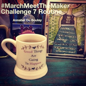 Annabel Du Boulay March Meet The Maker Work Routine